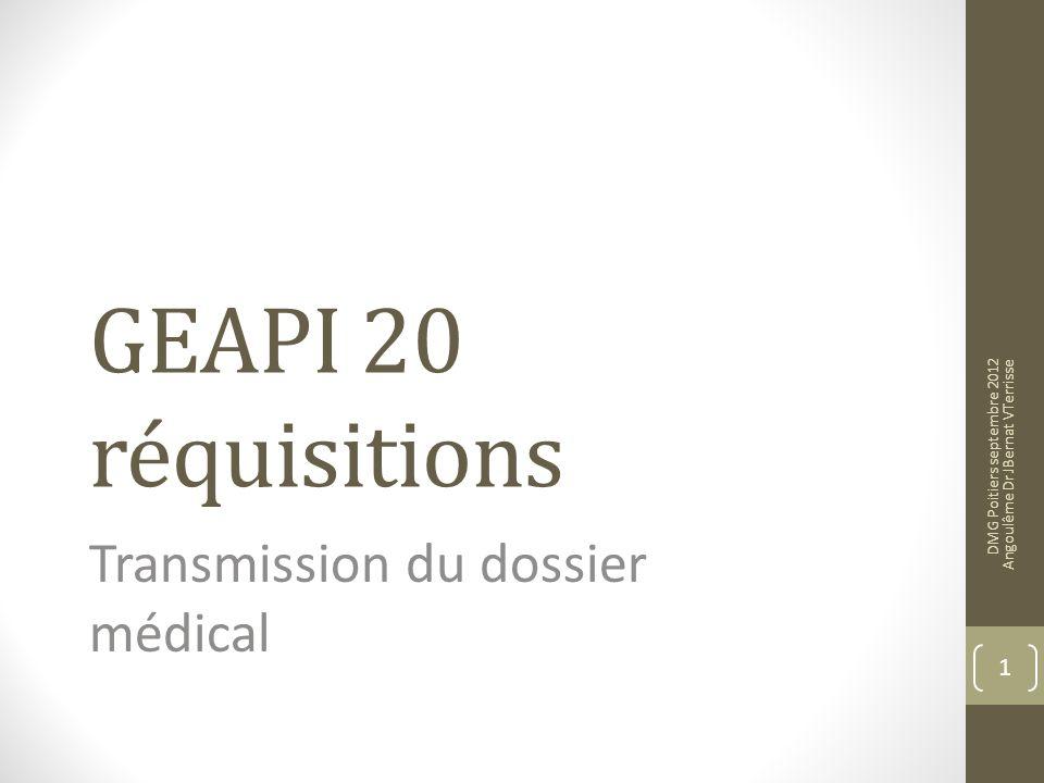 GEAPI 20 réquisitions Transmission du dossier médical DMG Poitiers septembre 2012 Angoulême Dr JBernat VTerrisse 1