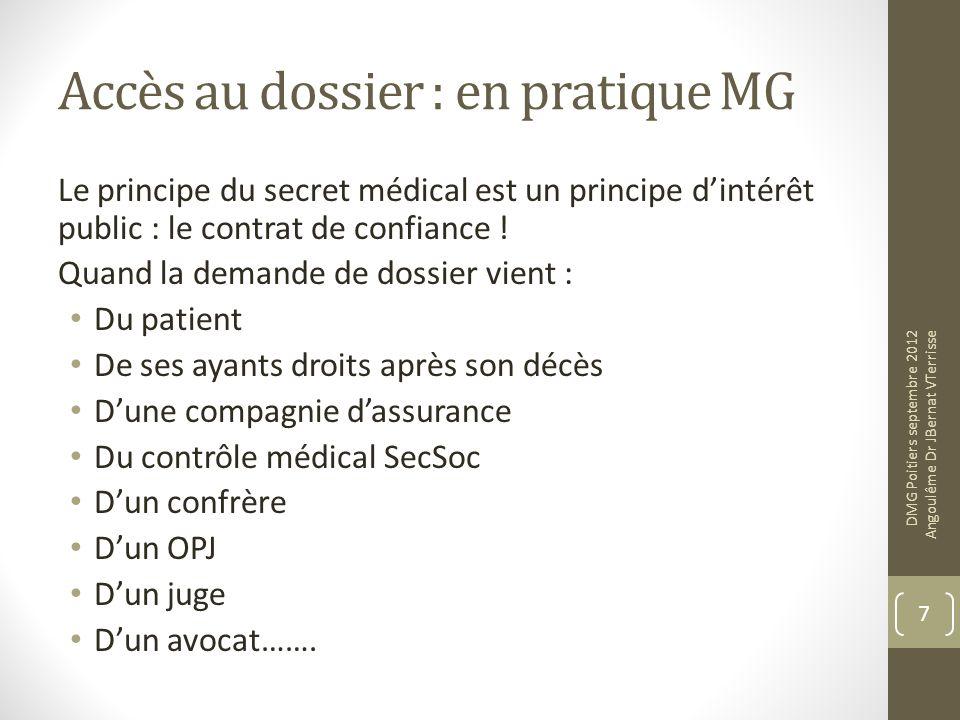 Accès au dossier : en pratique MG Le principe du secret médical est un principe dintérêt public : le contrat de confiance ! Quand la demande de dossie