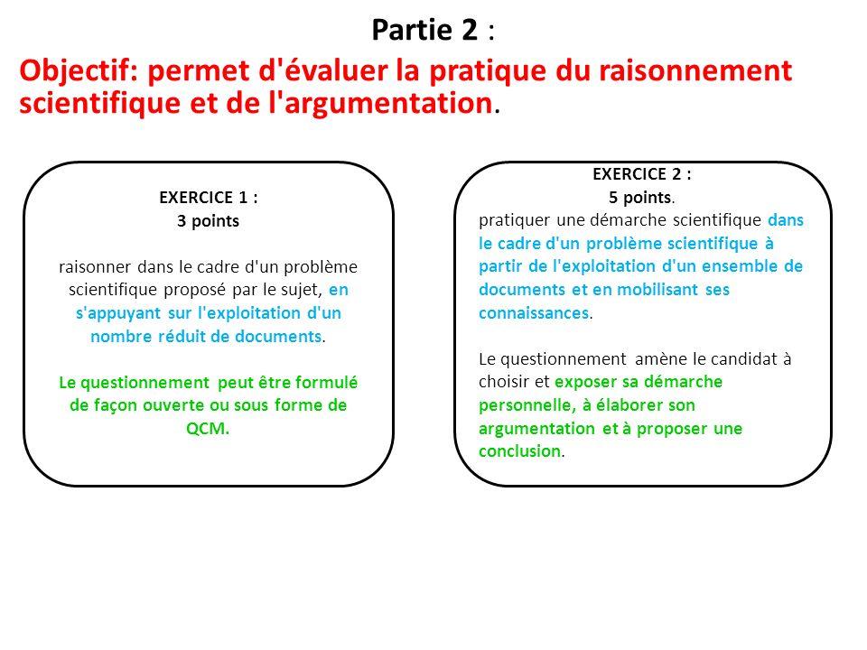 Partie 2 : Objectif: permet d'évaluer la pratique du raisonnement scientifique et de l'argumentation. EXERCICE 1 : 3 points raisonner dans le cadre d'