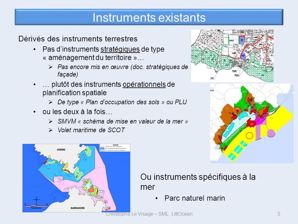 Instruments existants Dérivés des instruments terrestres Pas dinstruments stratégiques de type « aménagement du territoire »… Pas encore mis en œuvre