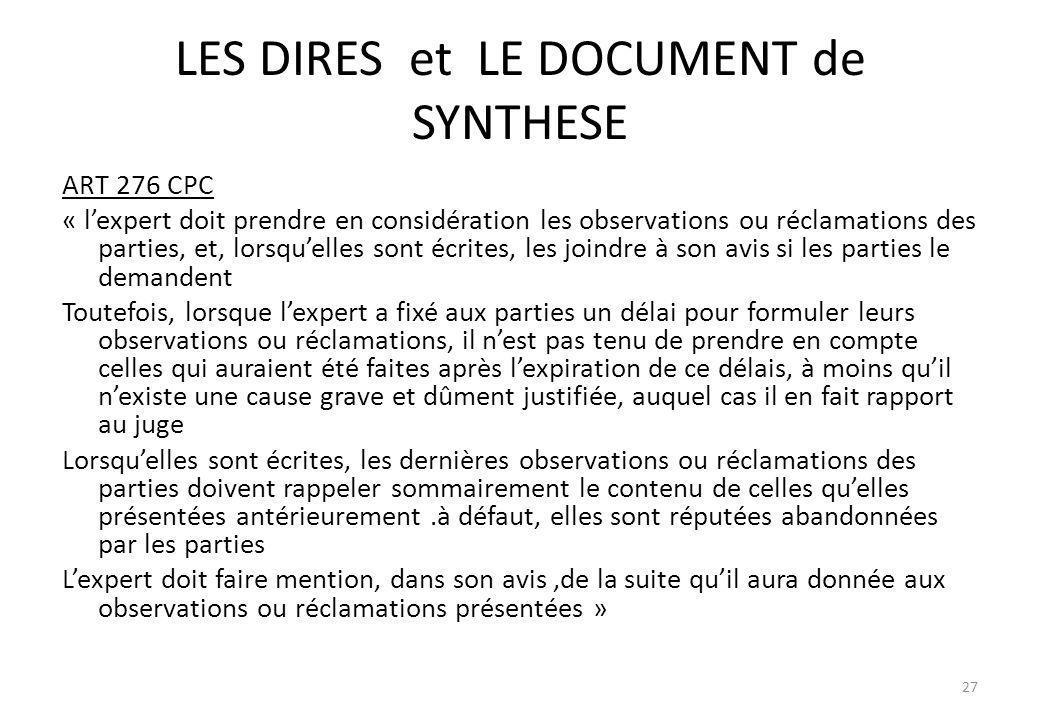 LES DIRES et LE DOCUMENT de SYNTHESE ART 276 CPC « lexpert doit prendre en considération les observations ou réclamations des parties, et, lorsquelles