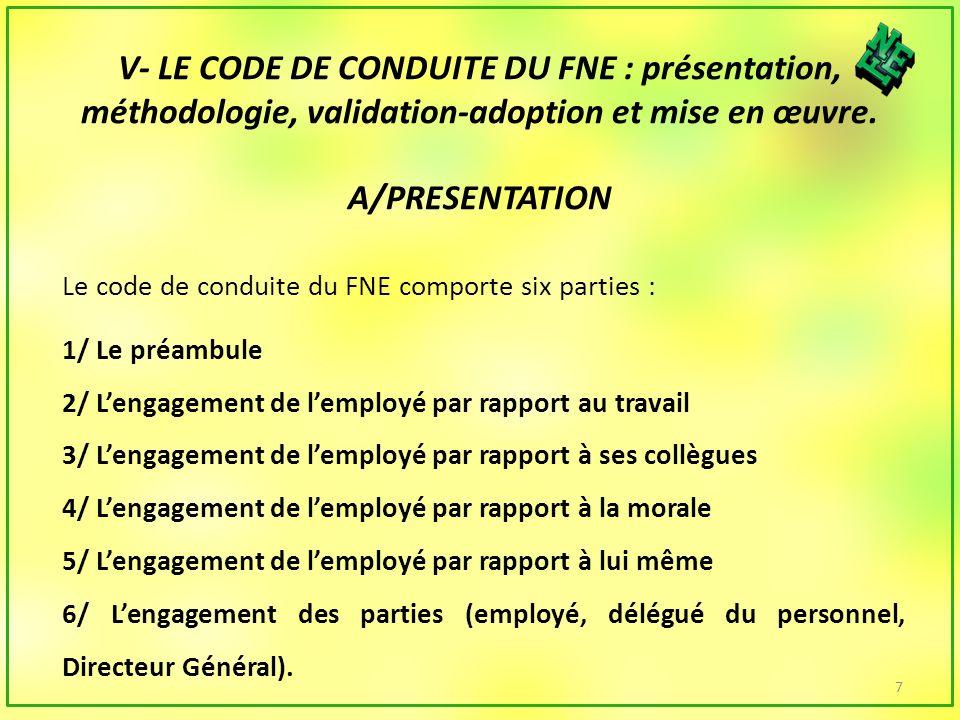 V- LE CODE DE CONDUITE DU FNE : présentation, méthodologie, validation-adoption et mise en œuvre.