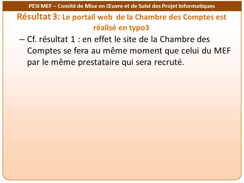 PESI MEF – Comité de Mise en Œuvre et de Suivi des Projet Informatiques Résultat 3: Le portail web de la Chambre des Comptes est réalisé en typo3 – Cf.