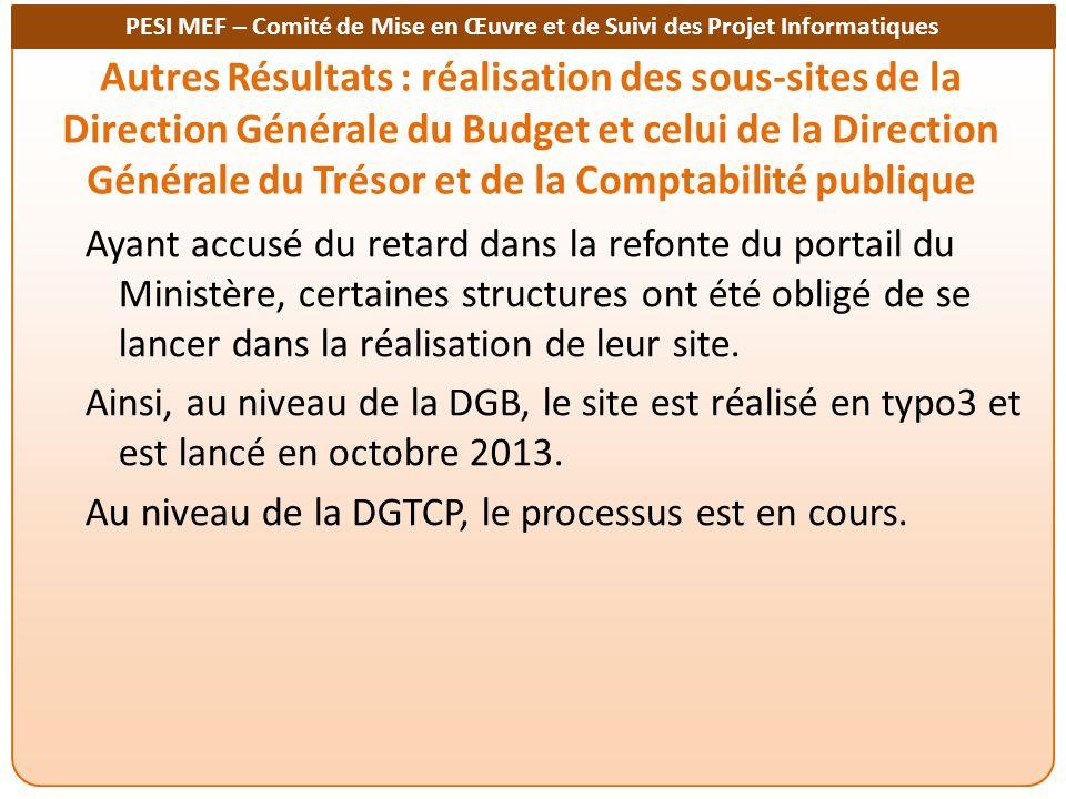 PESI MEF – Comité de Mise en Œuvre et de Suivi des Projet Informatiques Autres Résultats : réalisation des sous-sites de la Direction Générale du Budg