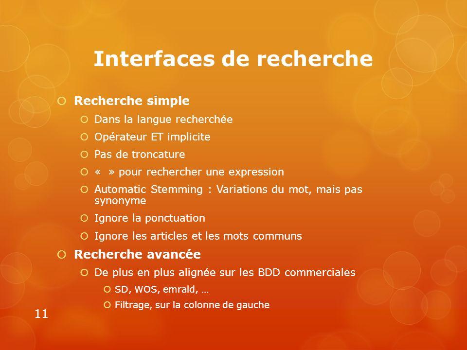Interfaces de recherche Recherche simple Dans la langue recherchée Opérateur ET implicite Pas de troncature « » pour rechercher une expression Automat