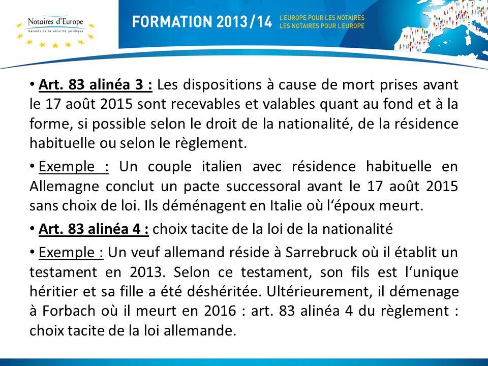 Art. 83 alinéa 3 : Les dispositions à cause de mort prises avant le 17 août 2015 sont recevables et valables quant au fond et à la forme, si possible