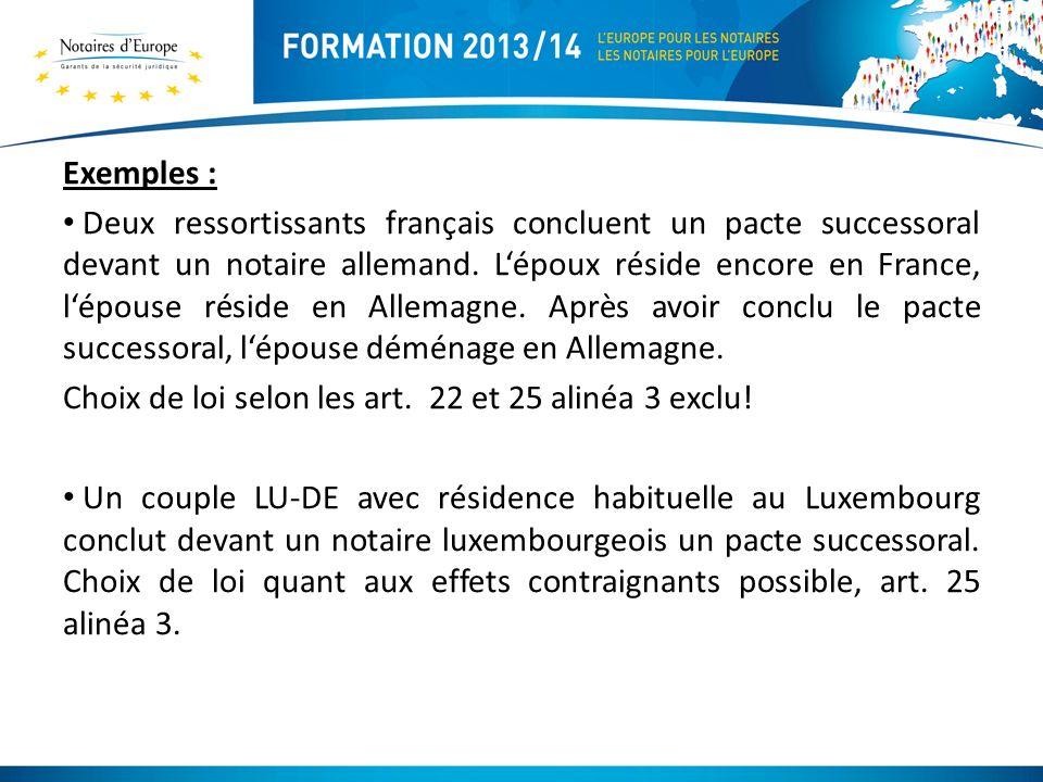 Exemples : Deux ressortissants français concluent un pacte successoral devant un notaire allemand.