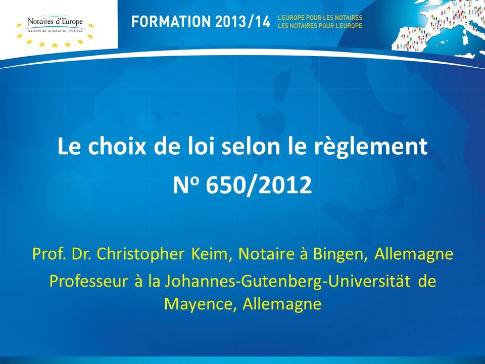 Le choix de loi selon le règlement N o 650/2012 Prof.