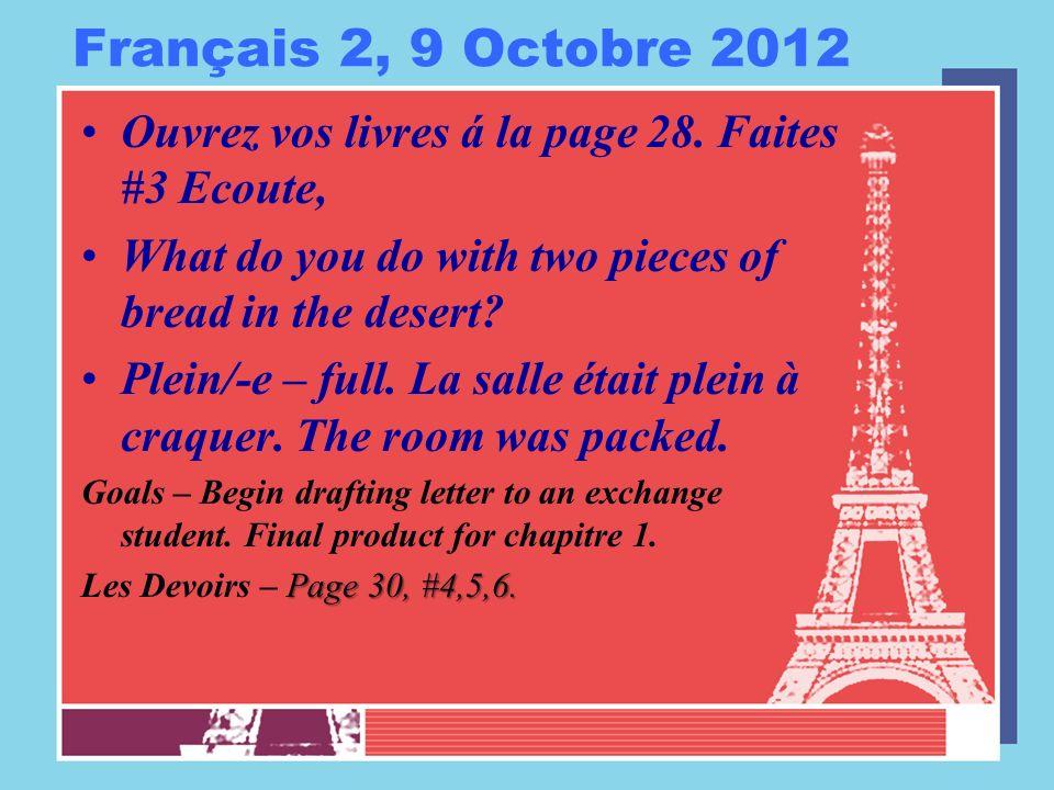 Français 2, 10 Octobre 2012 Ouvrez vos livres á la page 30.
