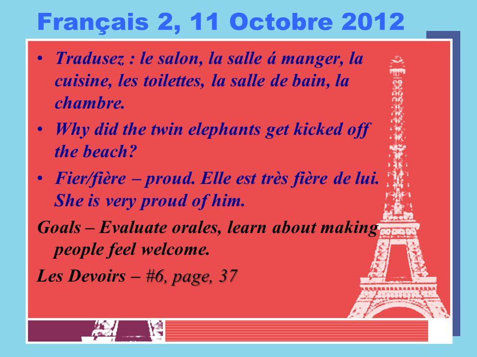 Français 2, 11 Octobre 2012 Tradusez : le salon, la salle á manger, la cuisine, les toilettes, la salle de bain, la chambre.