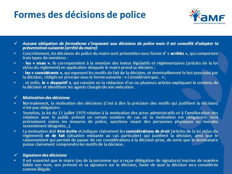 Formes des décisions de police Aucune obligation de formalisme simposant aux décisions de police mais il est conseillé dadopter la présentation suivan
