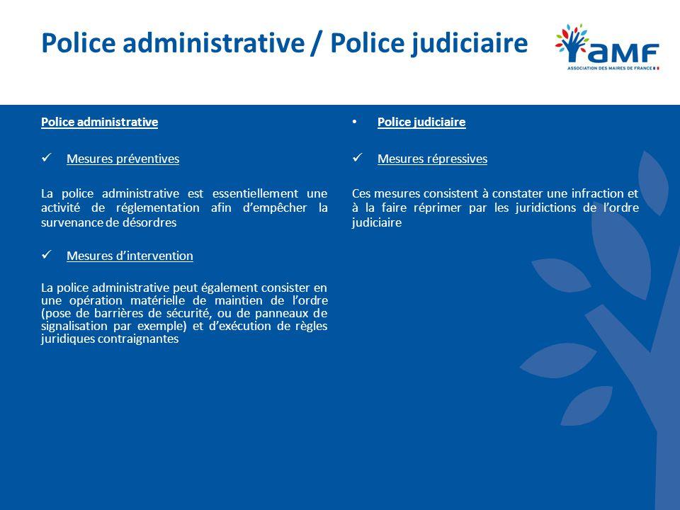 Police administrative / Police judiciaire Police administrative Mesures préventives La police administrative est essentiellement une activité de régle