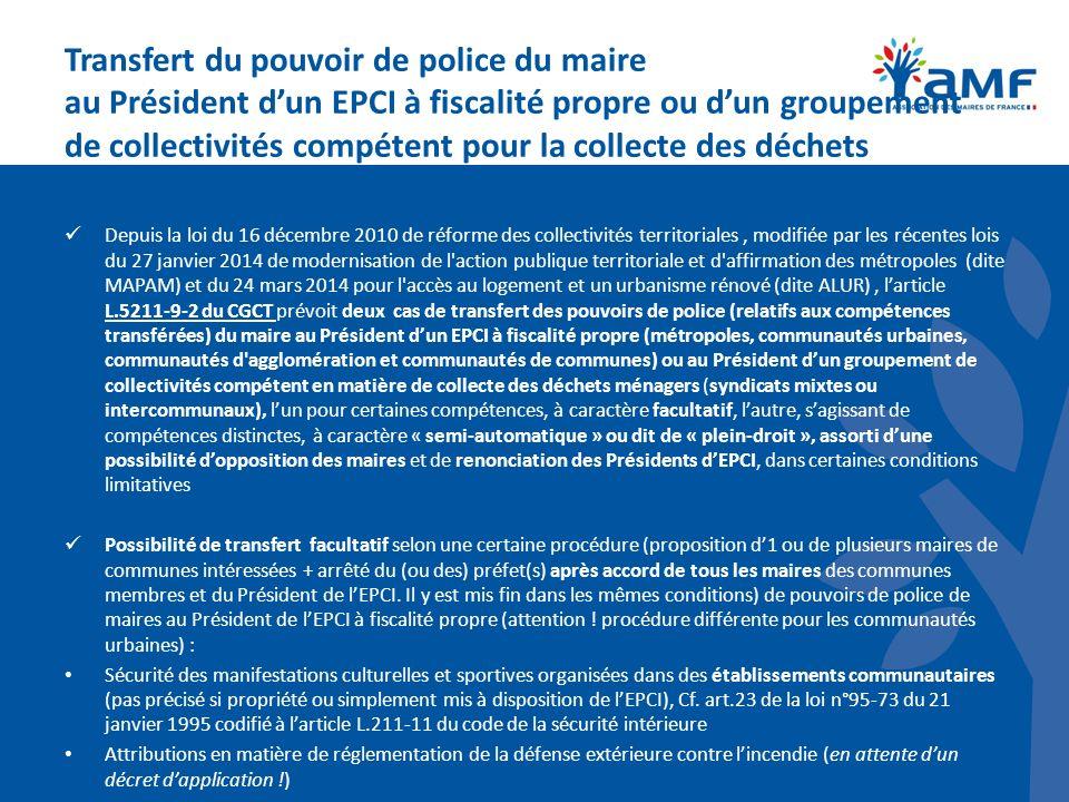 Transfert du pouvoir de police du maire au Président dun EPCI à fiscalité propre ou dun groupement de collectivités compétent pour la collecte des déc