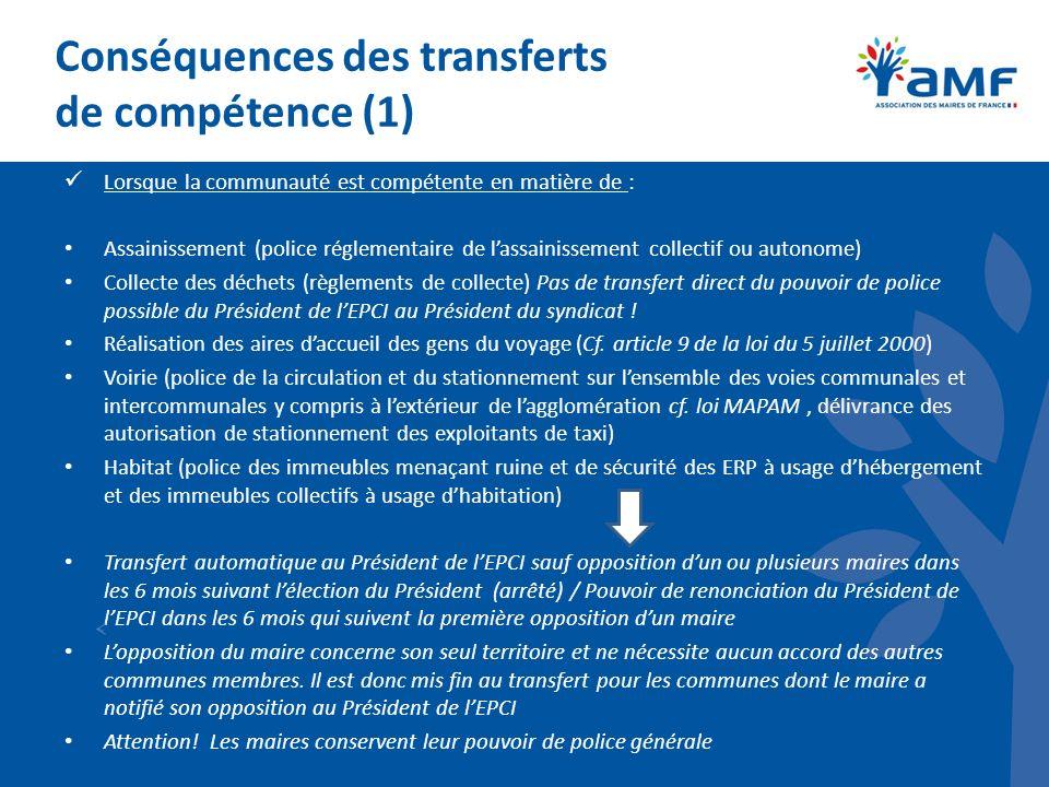 Conséquences des transferts de compétence (1) Lorsque la communauté est compétente en matière de : Assainissement (police réglementaire de lassainisse