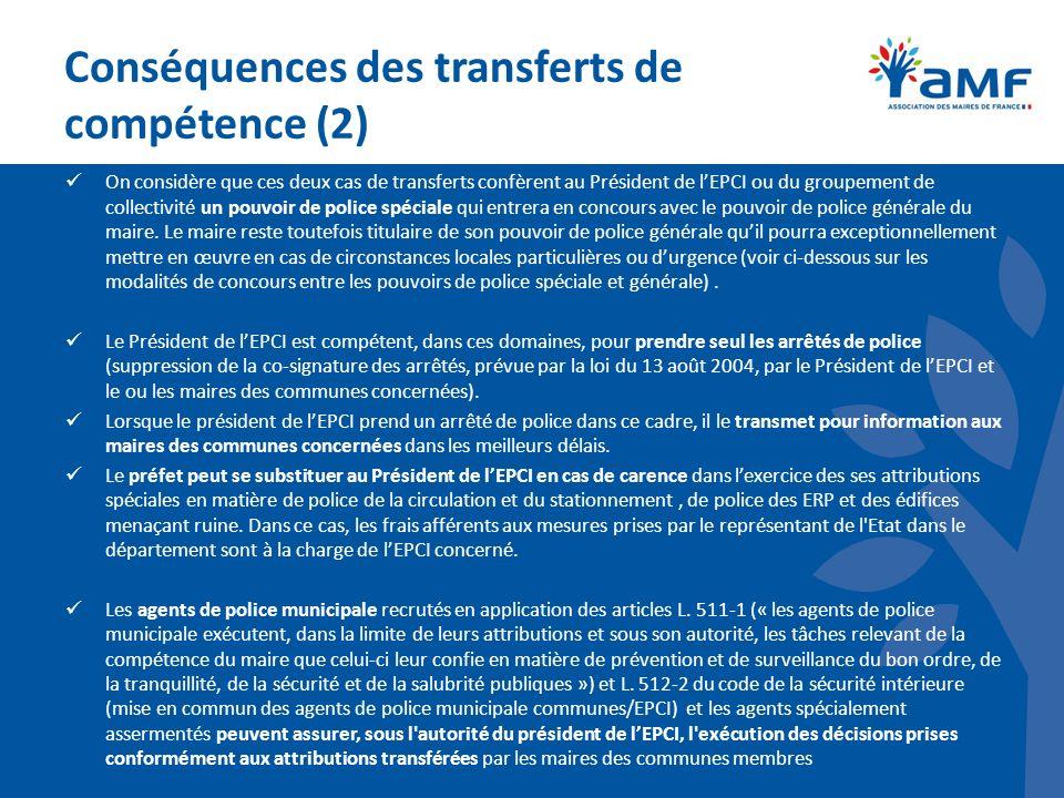 Conséquences des transferts de compétence (2) On considère que ces deux cas de transferts confèrent au Président de lEPCI ou du groupement de collecti