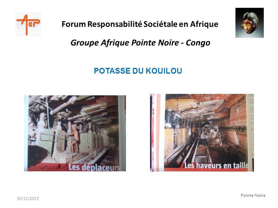 Forum Responsabilité Sociétale en Afrique Pointe Noire Groupe Afrique Pointe Noire - Congo POTASSE DU KOUILOU 30/11/2013