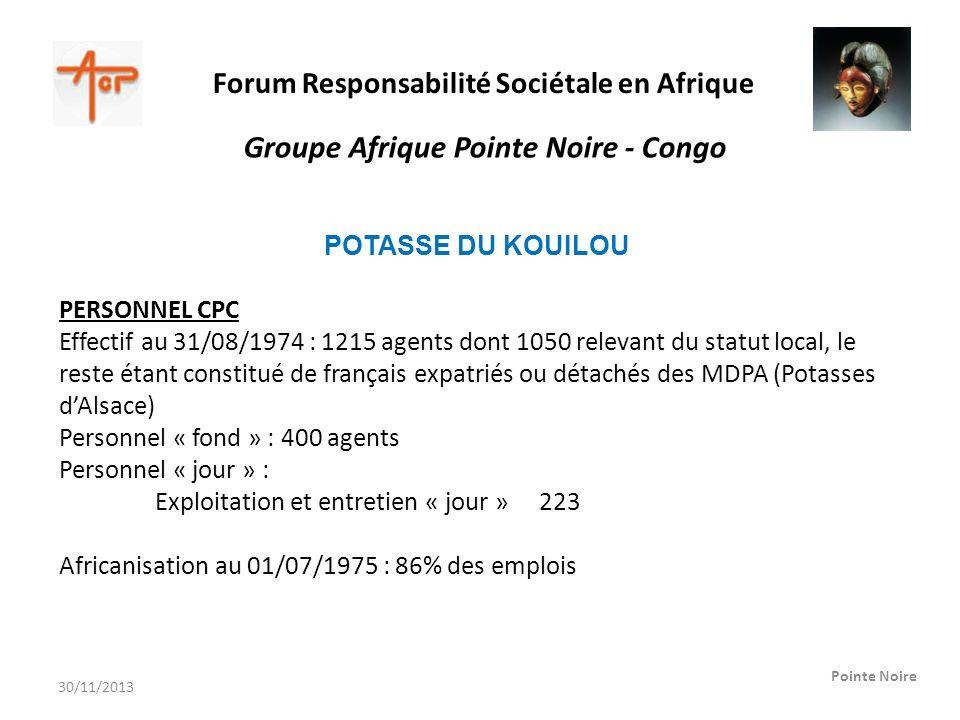 Forum Responsabilité Sociétale en Afrique Pointe Noire Groupe Afrique Pointe Noire - Congo POTASSE DU KOUILOU PERSONNEL CPC Effectif au 31/08/1974 : 1