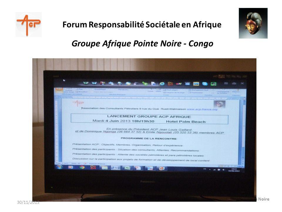 Forum Responsabilité Sociétale en Afrique Pointe Noire Groupe Afrique Pointe Noire - Congo 30/11/2013