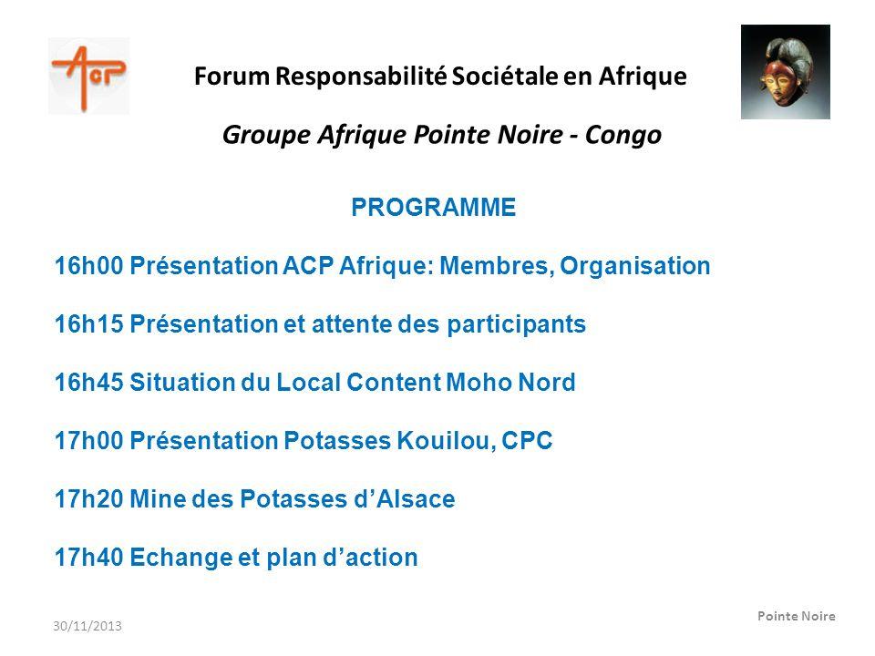 Forum Responsabilité Sociétale en Afrique Pointe Noire Groupe Afrique Pointe Noire - Congo PROGRAMME 16h00 Présentation ACP Afrique: Membres, Organisa