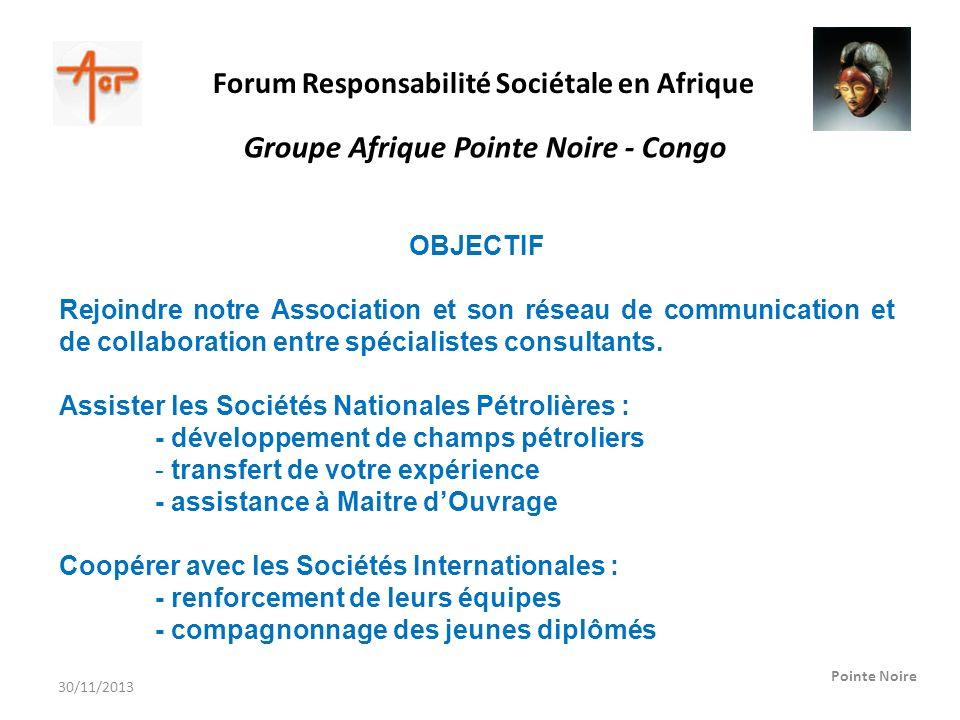 Forum Responsabilité Sociétale en Afrique Pointe Noire Groupe Afrique Pointe Noire - Congo OBJECTIF Rejoindre notre Association et son réseau de commu