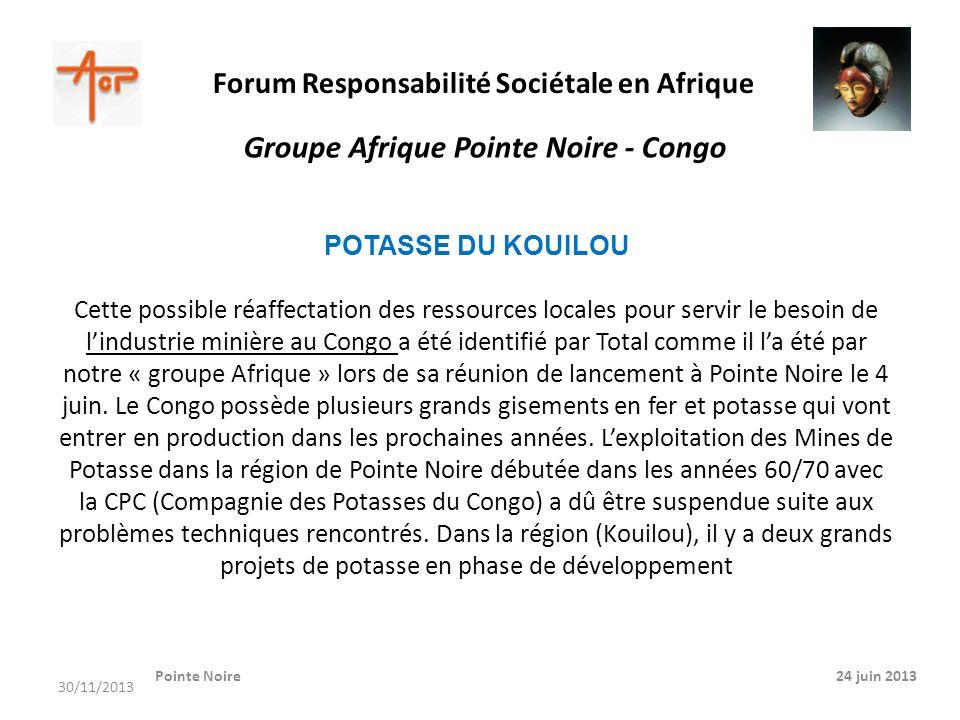 Forum Responsabilité Sociétale en Afrique Pointe Noire 24 juin 2013 Groupe Afrique Pointe Noire - Congo POTASSE DU KOUILOU Cette possible réaffectatio