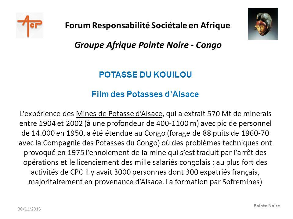 Forum Responsabilité Sociétale en Afrique Pointe Noire Groupe Afrique Pointe Noire - Congo POTASSE DU KOUILOU Film des Potasses dAlsace L'expérience d