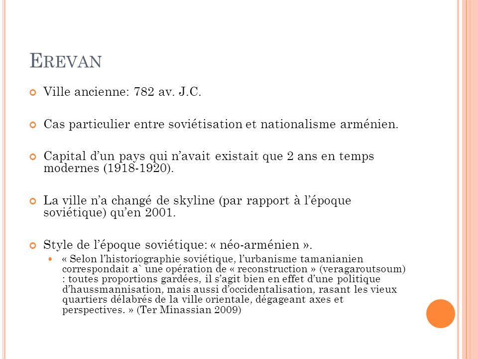 E REVAN Ville ancienne: 782 av.J.C. Cas particulier entre soviétisation et nationalisme arménien.