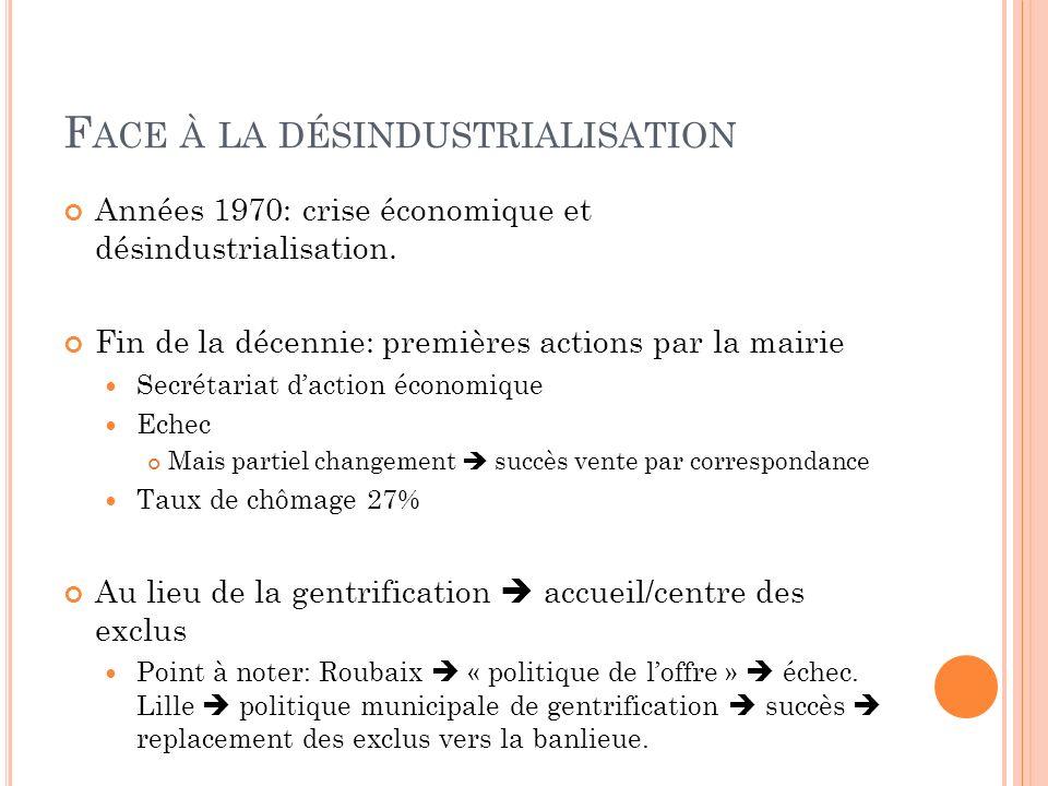 F ACE À LA DÉSINDUSTRIALISATION Années 1970: crise économique et désindustrialisation.