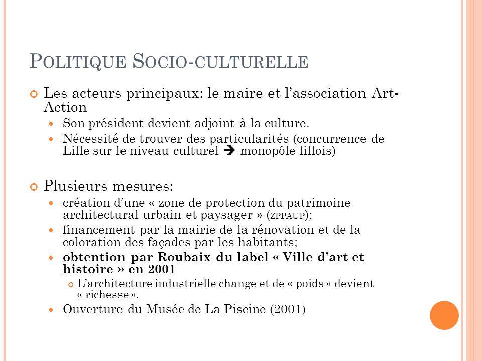 P OLITIQUE S OCIO - CULTURELLE Les acteurs principaux: le maire et lassociation Art- Action Son président devient adjoint à la culture.
