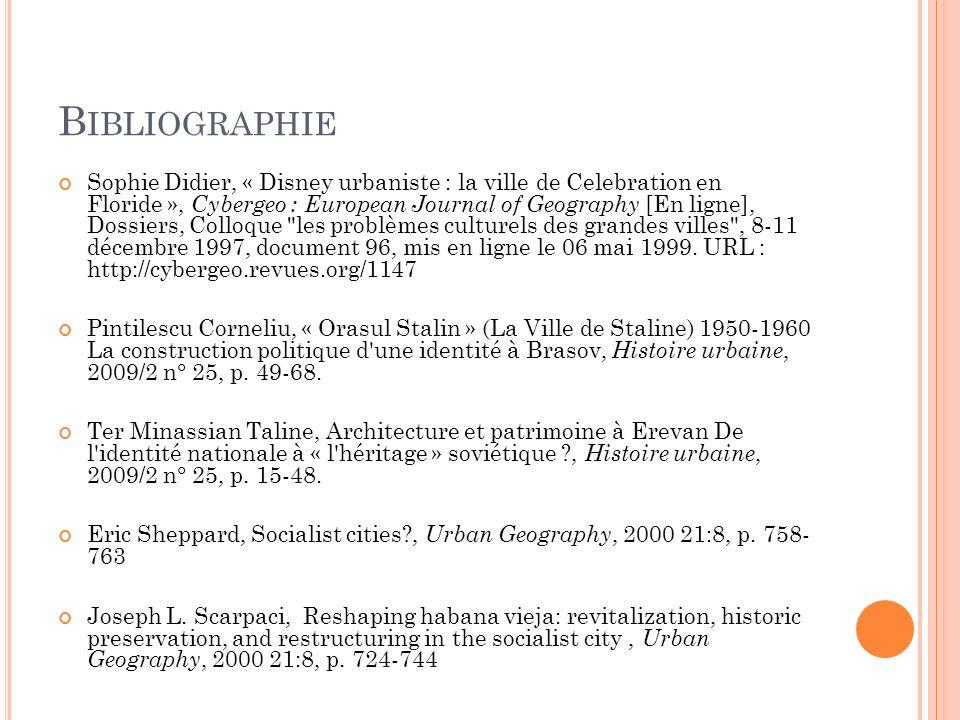 B IBLIOGRAPHIE Sophie Didier, « Disney urbaniste : la ville de Celebration en Floride », Cybergeo : European Journal of Geography [En ligne], Dossiers, Colloque les problèmes culturels des grandes villes , 8-11 décembre 1997, document 96, mis en ligne le 06 mai 1999.