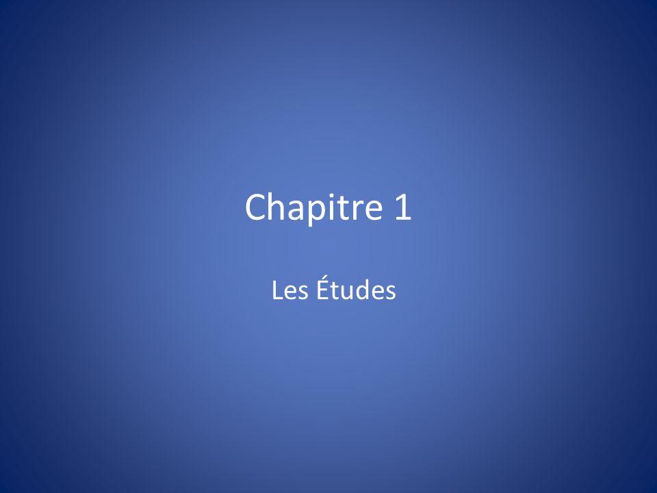 Chapitre 1 Les Études