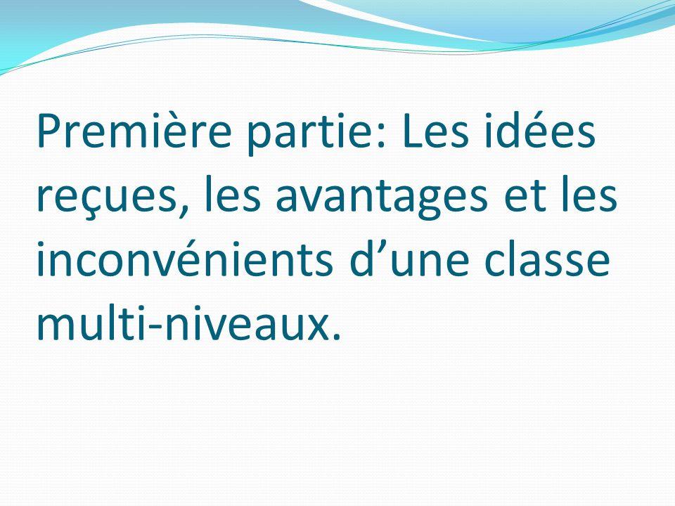 Deux types de configurations: Une classe à deux niveaux dans des grandes écoles (Généralement des niveaux qui se suivent) Une classe à 3, 4 niveaux ou classe unique dans une petite école.
