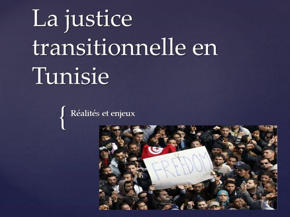 { La justice transitionnelle en Tunisie Réalités et enjeux