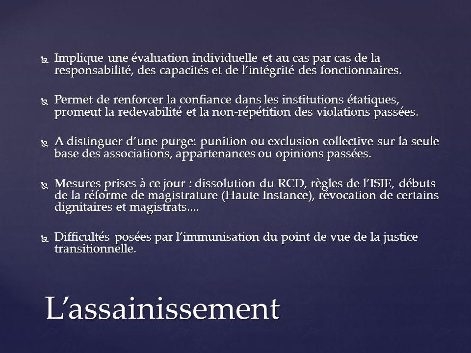 Implique une évaluation individuelle et au cas par cas de la responsabilité, des capacités et de lintégrité des fonctionnaires.
