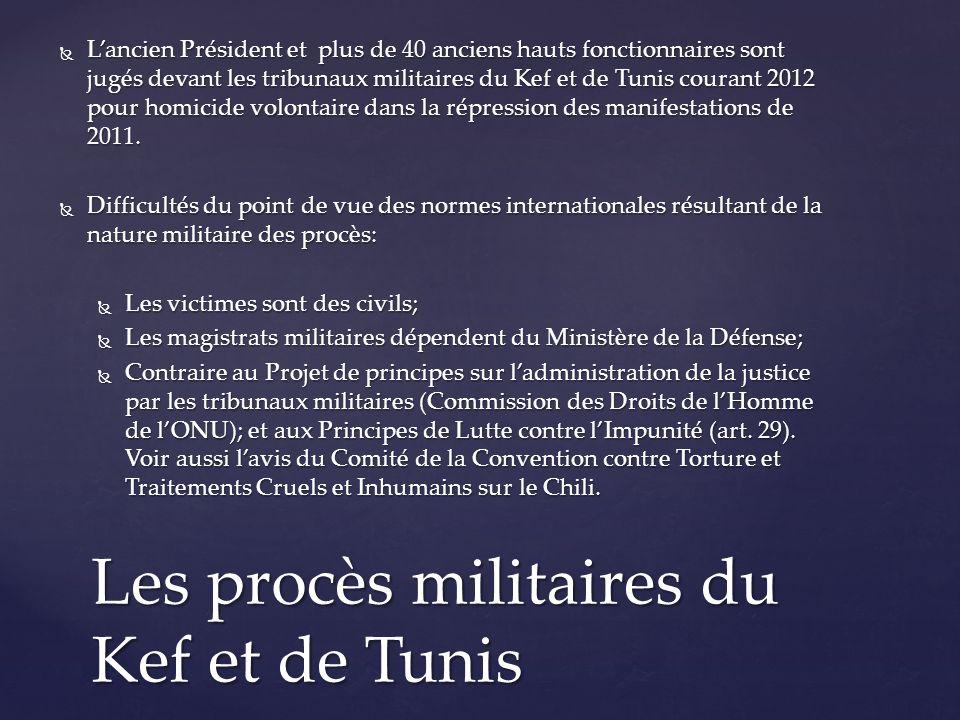 Autres difficultés: Procès par contumace et défaillances dans la défense des accusés; Procès par contumace et défaillances dans la défense des accusés; Absence de principe dinculpation pour responsabilité du responsable hiérarchique dans le droit tunisien (contraire aux traités internationaux); Absence de principe dinculpation pour responsabilité du responsable hiérarchique dans le droit tunisien (contraire aux traités internationaux); Certains accusés ont été promus par la suite: Moncef Laajimi, Moncef Krifa… Certains accusés ont été promus par la suite: Moncef Laajimi, Moncef Krifa… Les individus ayant tiré les balles fatales nont pas été identifiés (manque dinformation balistique, peu dexamens médicolégaux); Les individus ayant tiré les balles fatales nont pas été identifiés (manque dinformation balistique, peu dexamens médicolégaux); Limites dans létablissement de la vérité sur les événements, en particulier les journées des 8, 9 et 12 janvier à Thala, Kasserine et Regueb; Limites dans létablissement de la vérité sur les événements, en particulier les journées des 8, 9 et 12 janvier à Thala, Kasserine et Regueb; Les procès militaires du Kef et de Tunis