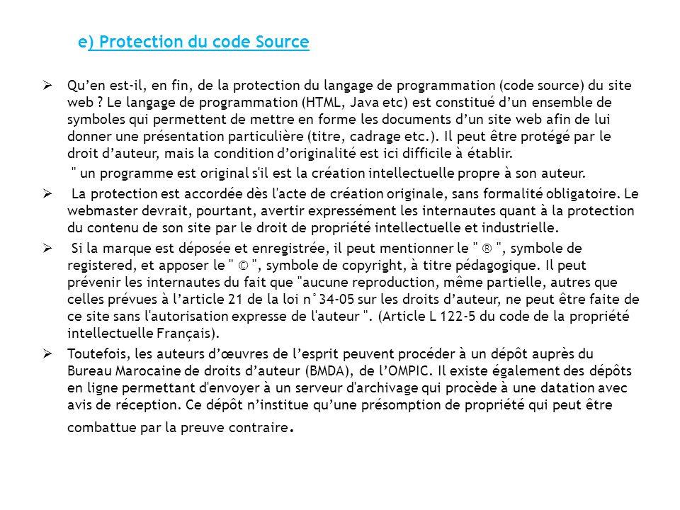 e) Protection du code Source Quen est-il, en fin, de la protection du langage de programmation (code source) du site web ? Le langage de programmation