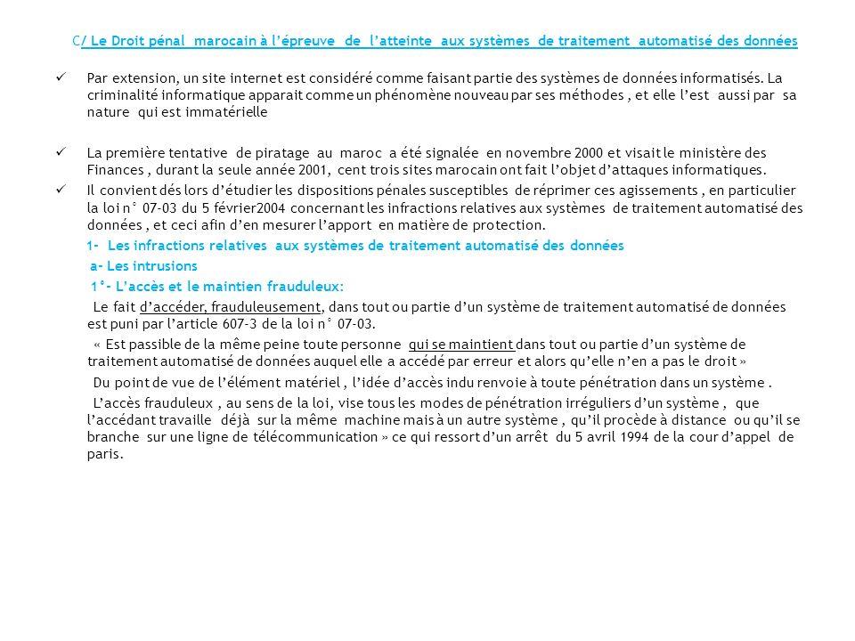 C/ Le Droit pénal marocain à lépreuve de latteinte aux systèmes de traitement automatisé des données Par extension, un site internet est considéré com
