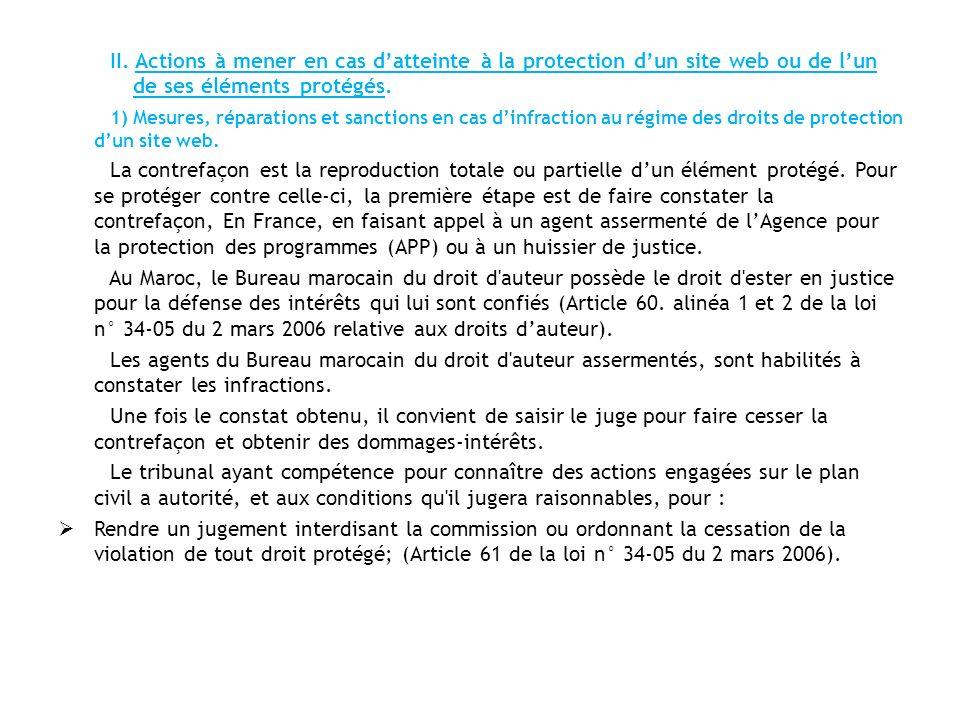 II. Actions à mener en cas datteinte à la protection dun site web ou de lun de ses éléments protégés. 1) Mesures, réparations et sanctions en cas dinf
