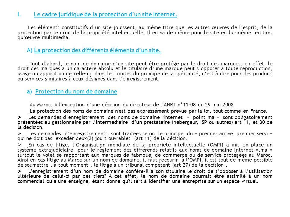 I.Le cadre juridique de la protection dun site Internet. Les éléments constitutifs dun site jouissent, au même titre que les autres œuvres de lesprit,