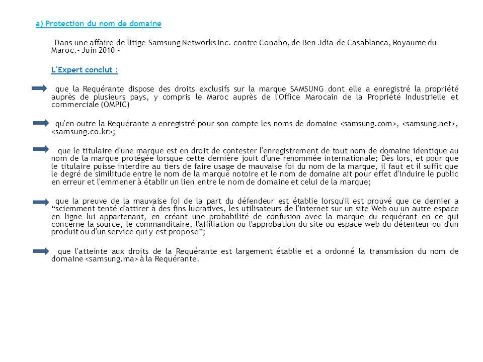 a) Protection du nom de domaine Dans une affaire de litige Samsung Networks Inc. contre Conaho, de Ben Jdia-de Casablanca, Royaume du Maroc.- Juin 201