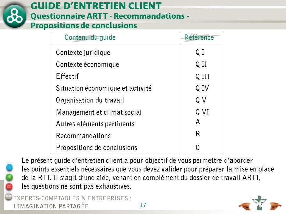 17 Le présent guide dentretien client a pour objectif de vous permettre daborder les points essentiels nécessaires que vous devez valider pour préparer la mise en place de la RTT.