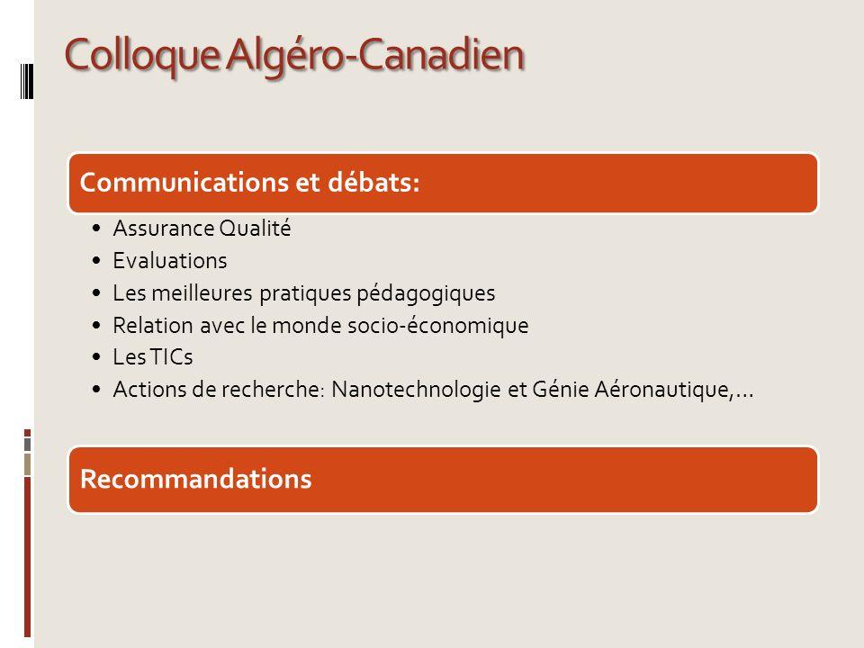 Colloque Algéro-Canadien Communications et débats: Assurance Qualité Evaluations Les meilleures pratiques pédagogiques Relation avec le monde socio-éc