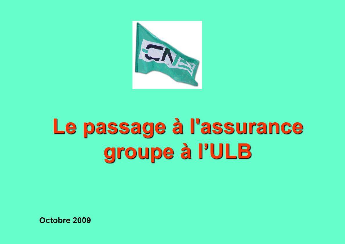 Le passage à l assurance groupe à lULB Octobre 2009