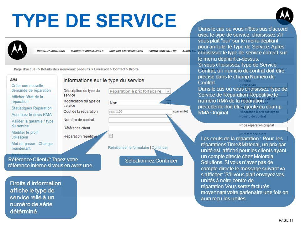 TYPE DE SERVICE PAGE 11 Droits dinformation affiche le type de service relié à un numéro de série détérminé. Les couts de la réparation : Pour les rép