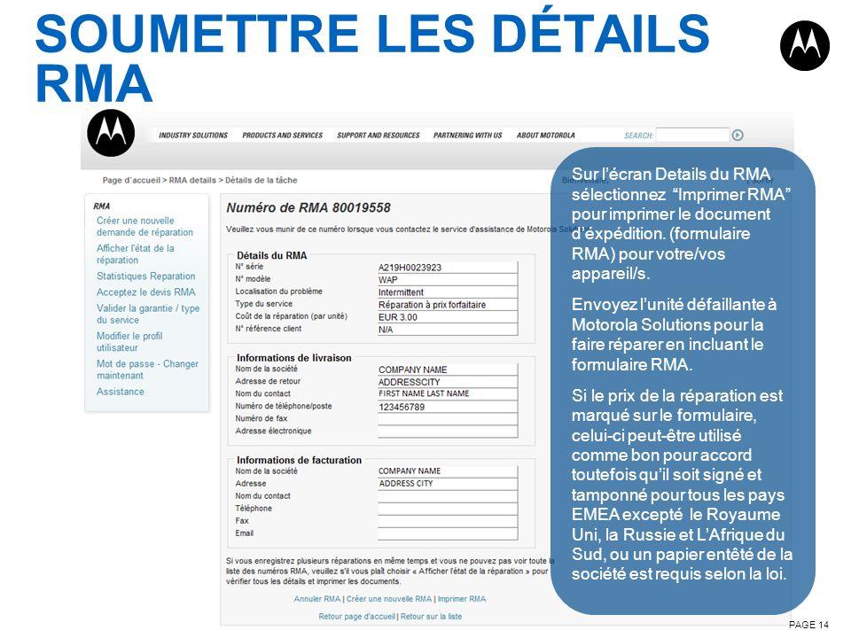 SOUMETTRE LES DÉTAILS RMA PAGE 14 Sur lécran Details du RMA sélectionnez Imprimer RMA pour imprimer le document déxpédition. (formulaire RMA) pour vot