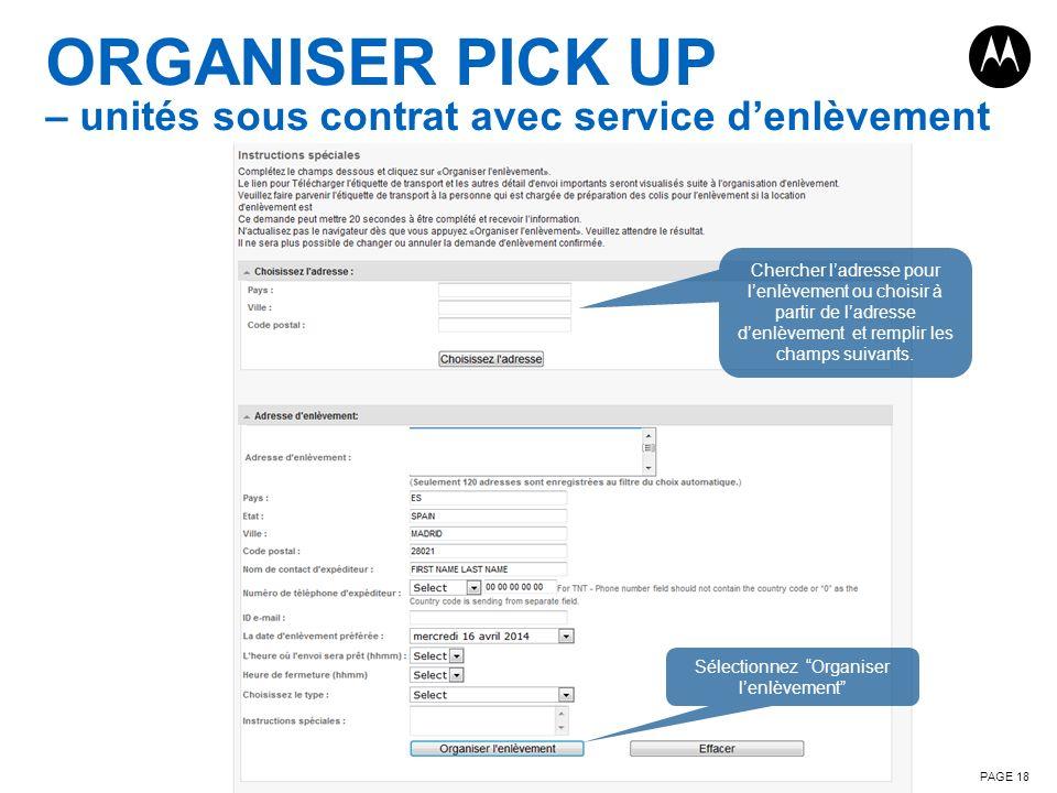 ORGANISER PICK UP – unités sous contrat avec service denlèvement PAGE 18 Chercher ladresse pour lenlèvement ou choisir à partir de ladresse denlèvemen