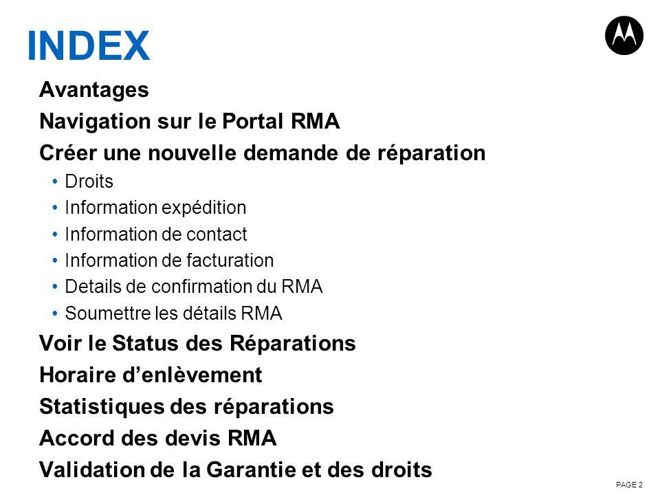 PAGE 2 INDEX Avantages Navigation sur le Portal RMA Créer une nouvelle demande de réparation Droits Information expédition Information de contact Info