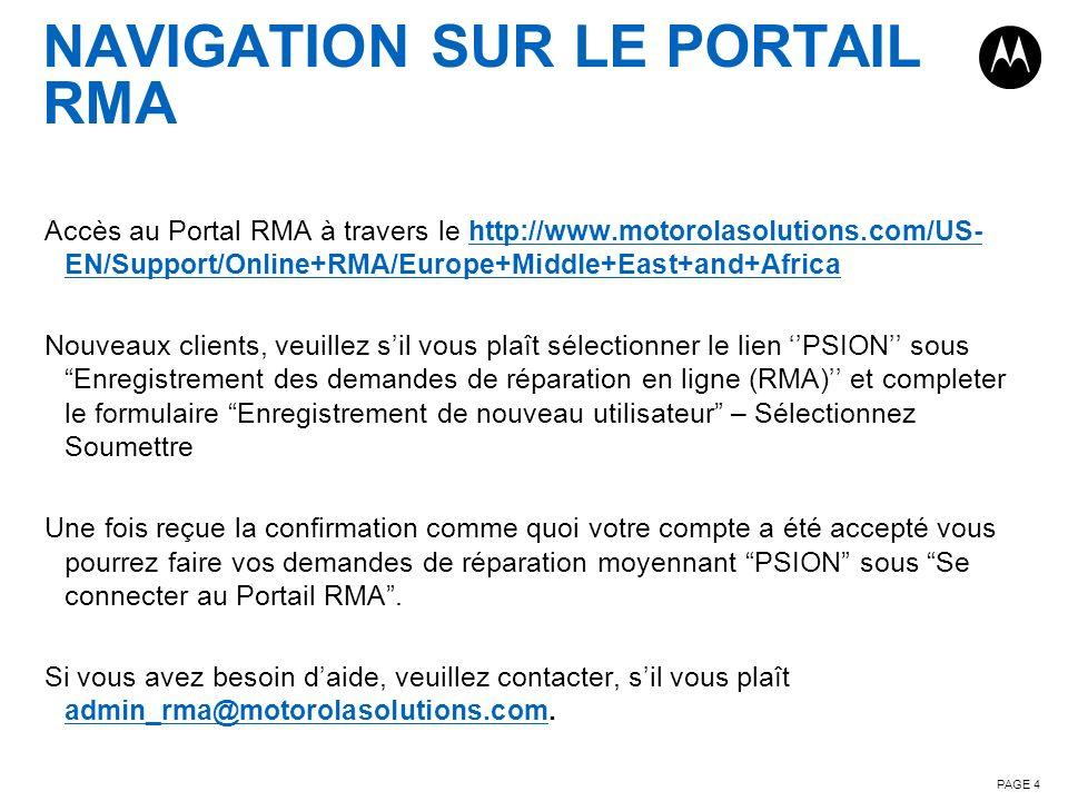 NAVIGATION SUR LE PORTAIL RMA Accès au Portal RMA à travers le http://www.motorolasolutions.com/US- EN/Support/Online+RMA/Europe+Middle+East+and+Afric