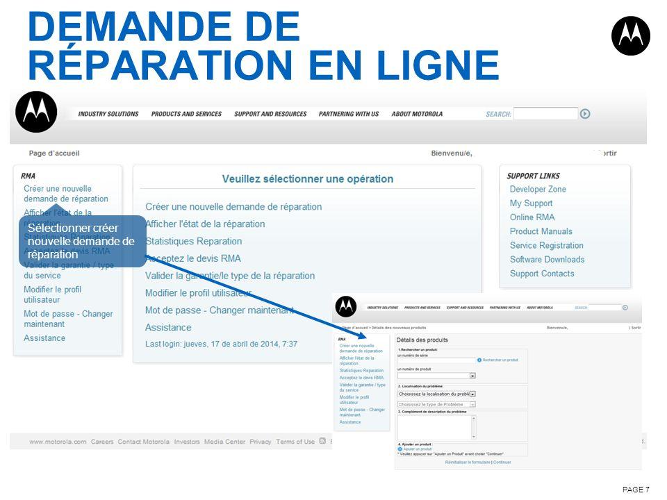 DEMANDE DE RÉPARATION EN LIGNE PAGE 7 Sélectionner créer nouvelle demande de réparation
