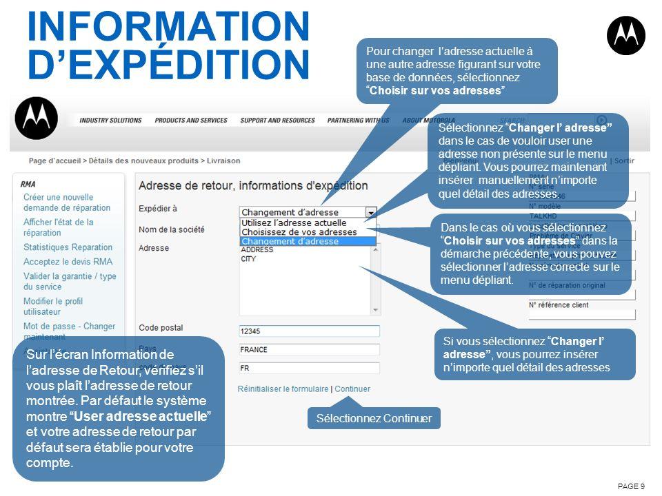INFORMATION DEXPÉDITION PAGE 9 Sur lécran Information de ladresse de Retour, vérifiez sil vous plaît ladresse de retour montrée. Par défaut le système